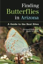 NEW Finding Butterflies in Arizona : A Guide to the Best Sites Richard Bailowitz