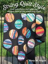 STRING QUILT STYLE - DESIGNS FROM STRIPS/SCRAPS/STASH - A+ QUILT BOOK