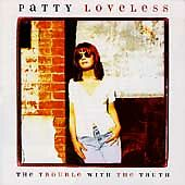 Trouble with the Truth by Patty Loveless (CD, Jan-1996, Epic (USA))