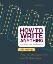 How to Write Anything with Readings: A Guide and Reference by Ruszkiewicz, John