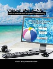 Visual Basic.NET:  An Introduction to Computer Programming by HONG  VICTORIA, F