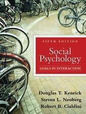 Social Psychology: Goals in Interaction (5th Edition) by Kenrick, Douglas, Neub