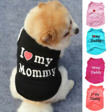 Pet Clothes Dog Vest I Love My Daddy Mommy Sleeveless T-Shirt Jumper Apparel