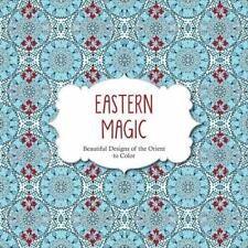 Color Magic: Eastern Magic : Beautiful Designs of the Orient to Color (2015, Pa…