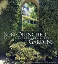 Sun-Drenched Gardens : The Mediterranean Style by Jan Smithen (2002, Hardcover)