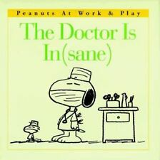 The Doctor Is In(sane) (Peanuts at Work & Play)