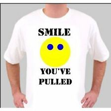 TS1260 SMILE YOU'VE PULLED FUNNY RUDE T SHIRT BRAND NEW
