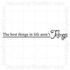 The Best Things in Life Arent Things Family Wall Decal Vinyl Quote Saying F09