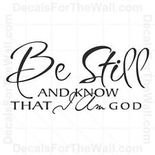 Be Still and Know that I am God Bible Wall Decal Vinyl Art Sticker Quote R46