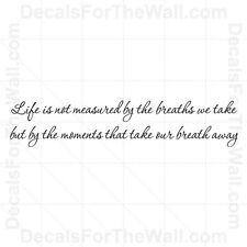 Life is Not Measured by the Breaths We Take but Wall Decal Vinyl Art Sticker I22