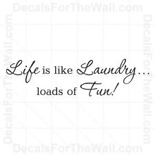 Life is Like Laundry Loads of Fun Room Wall Decal Vinyl Art Sticker Quote LA10