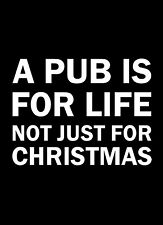 A Pub is for life not just for Christmas tshirt funny beer lager xmas t-shirt
