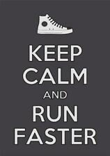 KEEP CALM AND RUN FASTER GLOSSY POSTER PICTURE PHOTO running shoes kicks 1953