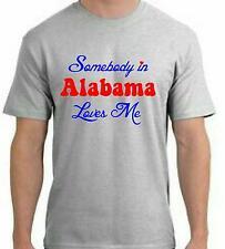 Somebody in Alabama Loves Me T-Shirt - You Pick Color!!