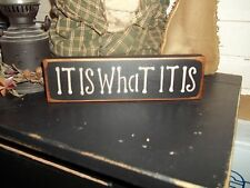 IT IS WHAT IT IS Wood Sign Country Wood Block Shelf Sitter Cute Sign Home Decor