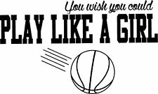 Basketball-you wish you could play like a girl-vinyl wall decal