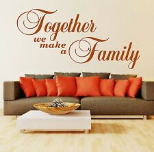 Together we make a Family** - Wall Quote Sticker - Art Decor N2