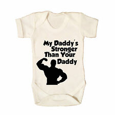 MY DADDY'S STRONGER THAN YOUR DADDY FUNNY BABY GROW BABYWEAR BOYS AND GIRLS