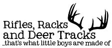 Rifles Racks and Deer Tracks Thats What Boys Made Of Vinyl Wall Decal Hunting