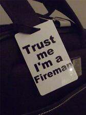 Novelty Luggage Crew Tags - Trust me, I'm A Fireman
