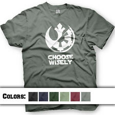 Choose Wisely - Rebel Alliance or Imperial Forces? Star Wars funny T-Shirt
