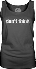 Don't Think (White) Womens Singlet Tank-Top T-Shirt