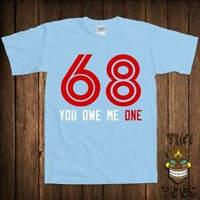 Funny 68 You Owe Me One T-shirt Dirty 69 Joke Rude Gag Gift For Him Tee Shirt