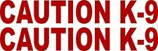 """1.5""""x10"""" Caution K-9 Decal- Dog Sticker 2 Pack-RED"""
