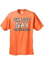 Men's T-Shirt Funny I'm Not Gay But $20 Is $20 Adult Sex Humor Money Tee