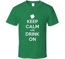 Keep Calm and Drink On Funny St. Patrick's Day Irish Beer Drinking T Shirt