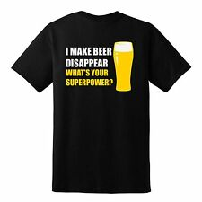 Black I Make Beer Disappear Adults T-shirt, Mens, Unisex, Funny, Drinking