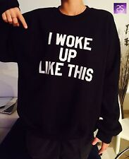 I woke up like this sweatshirt for women girls fashion tumblr funny hipster cute