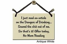 I just read an article on the Dangers of Drinking... - Sign