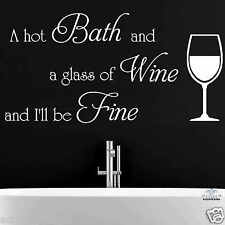 A Hot Bath And A Glass - BATH QUOTE, Wine, Sticker, Int