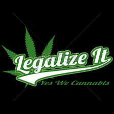 Legalize It Yes We Cannabis Marijuana 420 Kush Pot Blunt Weed Lovers T-Shirt Tee