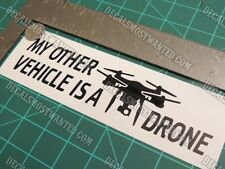 "Drone decal Sticker ""My other vehicle "" UAV  Quad car window  die cut vinyl"