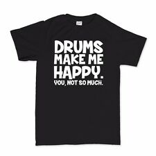 Drums Make Me Happy Drumsticks Pearl Paise Zildjian Drummer T shirt