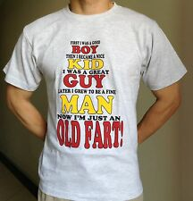 "Adult & Teenager funnyT-shirt "" GOOD BOY NICE KID NOW OLD FART !"" All Sizes"