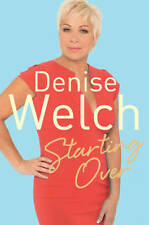 Starting Over: The Explosive New Autobiography by Denise Welch (Paperback, 2013)