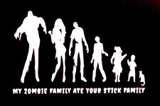 "My Zombie Family Ate Your Stick Family Vinyl Decal Sticker 8"" Inch"