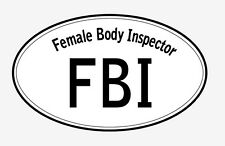 funny FBI female body inspector sticker decal inside window static cling magnet