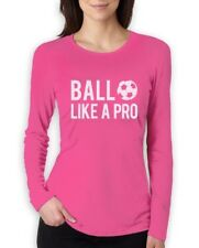 Soccer - Ball Like a Pro Gift for Soccer Lovers / Fans Women Long Sleeve T-Shirt