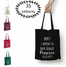 Tote Bag Shopper Oops I Have Bought Prosecco Cotton Shopping Funny Monday New