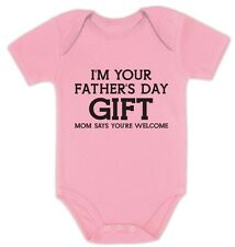 I'm Your Father's Day Gift Mom Says Welcome Funny Cute Baby Onesie Infant