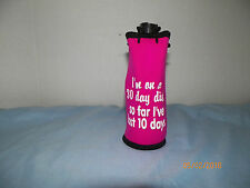 I'm on a 30 Day Diet, so Far I've Lost 10 Days Funny Water Bottle Holder NWT!!