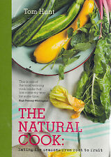 The Natural Cook: Eating the Seasons from Root to Fruit BRAND NEW by Tom Hunt