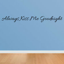 Wall Decal Always Kiss Me Goodnight Sticker Lettering Quote Bedroom Sign J557