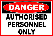 DANGER AUTHORISED PERSONNEL ONLY  OSHA Decal   Free Shipping