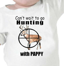 """""""Can't Wait To Go DEER HUNTING"""" With PAPPY Youth or Infant T-Shirt"""
