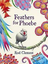 BOOK ~ FEATHERS FOR PHOEBE BY ROD CLEMENT ~ NEW PAPERBACK